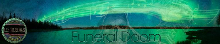 Bannière de la chronique Funeral Doom - alternative